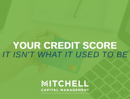 Your Credit Score – It Isn't What It Used To Be